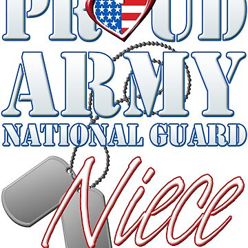 Proud Army National Guard Niece, USA Military Armed Forces, Patriotic American Flag, Patriotism Red, White, Blue Design  by magiktees