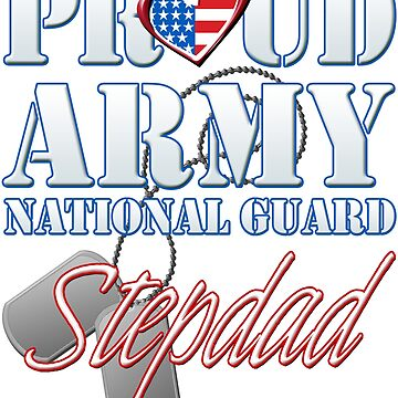 Proud Army National Guard Stepdad, USA Military Armed Forces, Patriotic American Flag, Patriotism Red, White, Blue Design  by magiktees