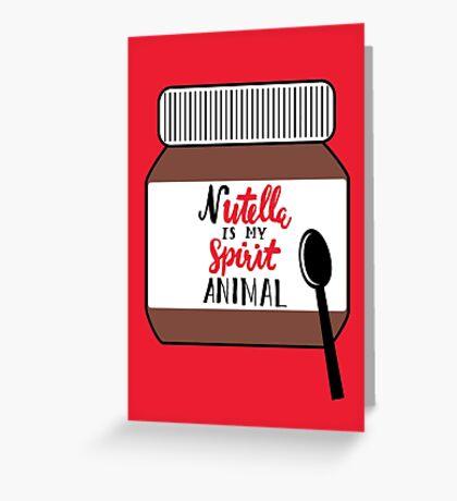 Nutella is My Spirit Animal Card Greeting Card