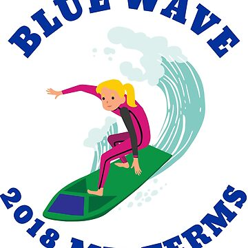 2018 MIDTERMS BLUE WAVE SURF'S UP by ClassyKitty