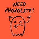 Cute Need Chocolate Halloween Ghost Monotone by TinyStarAmerica