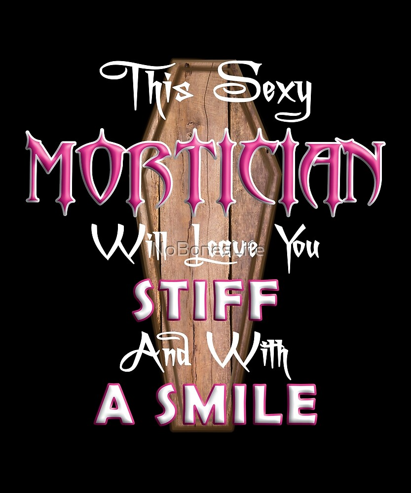 Funny Sexy Mortician by NoBonesLife