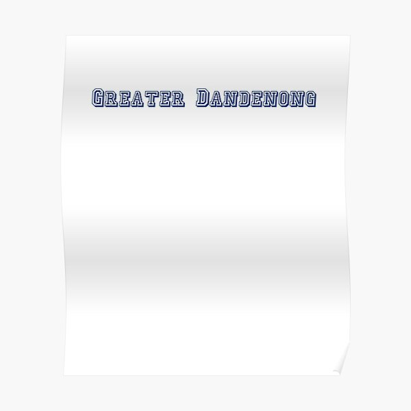 Greater Dandenong Poster