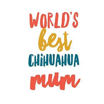 Best chihuahua mum by CharlyB