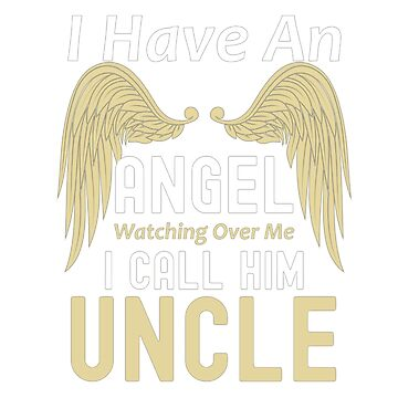 I Have An Angel Watching Over Me I Call Him Uncle by hangene92