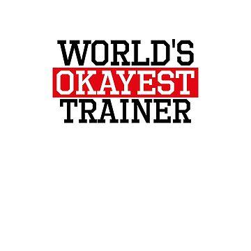 world's okayest trainer, #trainer  by handcraftline