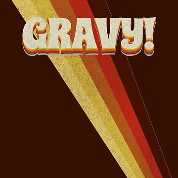 Gravy! Seventies 70's Cool Vintage Retro Style by thespottydogg