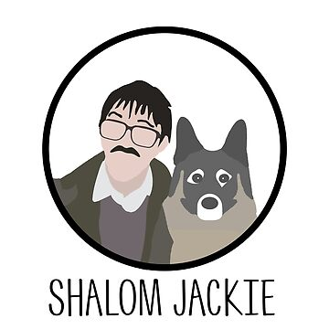 "Friday Night Dinner // ""Shalom Jackie"" - Jim and Wilson Design by DesignedByOli"