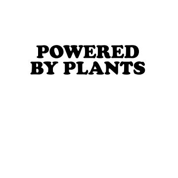 Powered by plants by skr0201