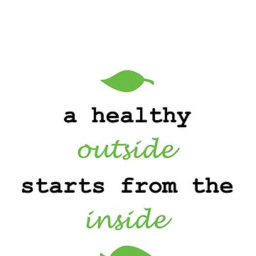 A HEALTHY OUTSIDE STARTS FROM THE INSIDE by styleofpop