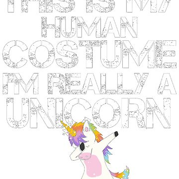 This Is My Human Costume I'm Really A Unicorn T-Shirt by mostafahossam