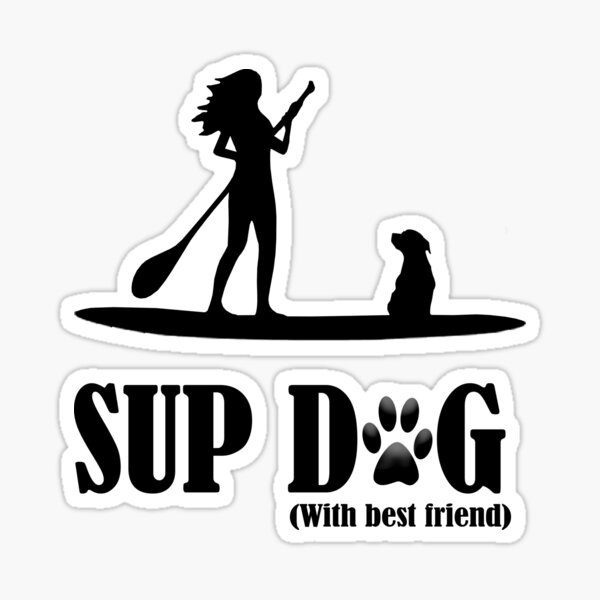SUP DOG WOMAN Sticker