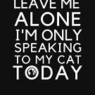 Lass mich in Ruhe, ich spreche heute nur mit meiner Katze von omar77