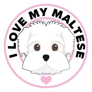 I Love My Maltese Dog by CafePretzel