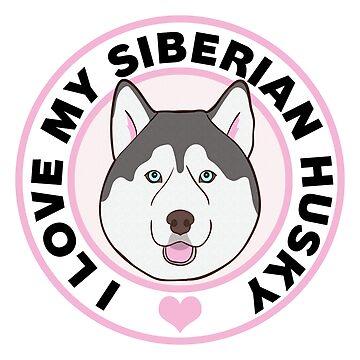 I Love My Siberian Husky Dog by CafePretzel