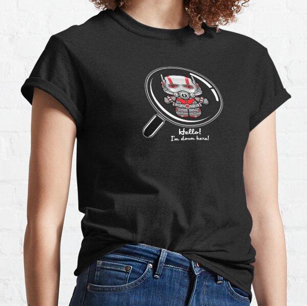 Hello! I'm down here! Classic T-Shirt
