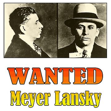 WANTED: Meyer Lansky by Chunga
