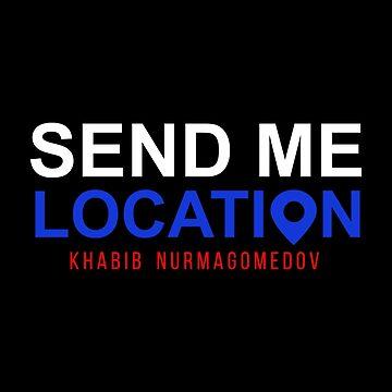 Khabib Nurmagomedov: Send Me Location by MillSociety