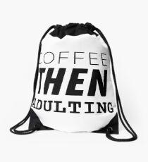 Coffee, Then Adulting Drawstring Bag
