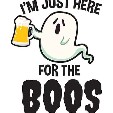 Just Here For The Boos Halloween Ghosts T Shirt by allsortsmarket