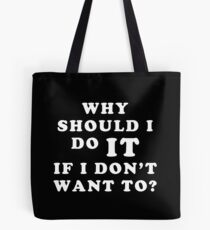 ASEXUALITY WHY SHOULD I DO IT IF I DON'T WANT TO ASEXUAL T-SHIRT Tote Bag
