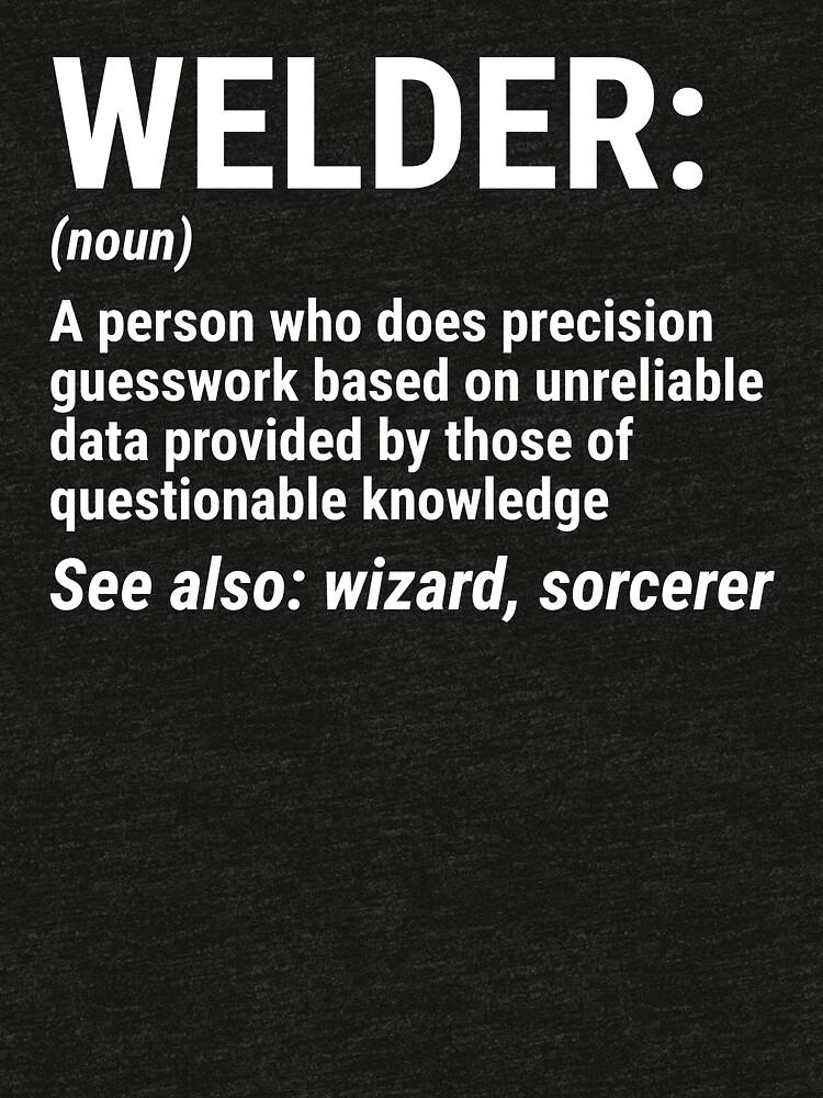 """""""Funny Welder Definition Wizard Welding T-shirt"""" T-shirt ..."""