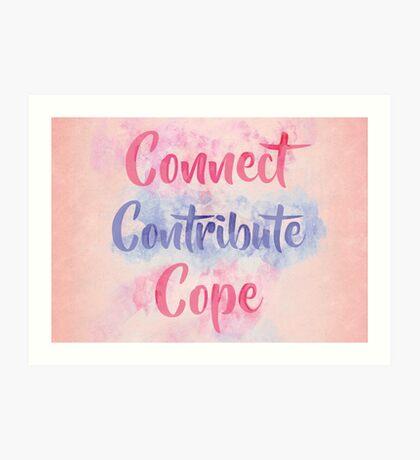 Connect, Contribute, Cope Art Print