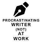 Procrastinating Writer Not At Work by Charlotte MG