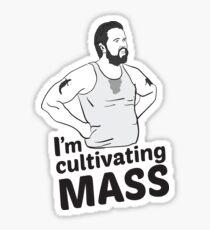I'm Cultivating Mass Sticker
