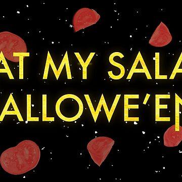 Eat My Salad, Halloween! by GaffaMondo