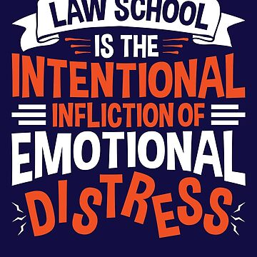 Law School Is The Intentional Infliction Of Emotional Distress by jaygo