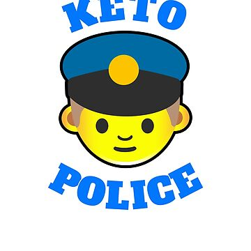 KETO POLICE KETO DIET T-SHIRT by ClassyKitty