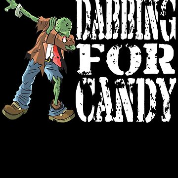 Funny Halloween Zombie Dabbing For Candy. Trick or Treat Candy Lover Gift by galleryOne