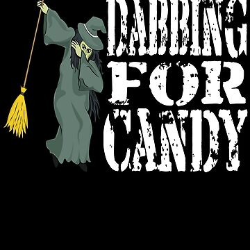 Funny Halloween Witch Dabbing For Candy. Trick or Treat Candy Lover Gift by galleryOne