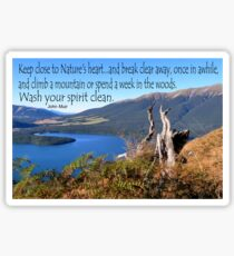 Keep close to Nature's Heart...Wash your spirit clean (John Muir) Sticker