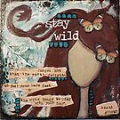 Stay wild girl by Bluewoodsdesign