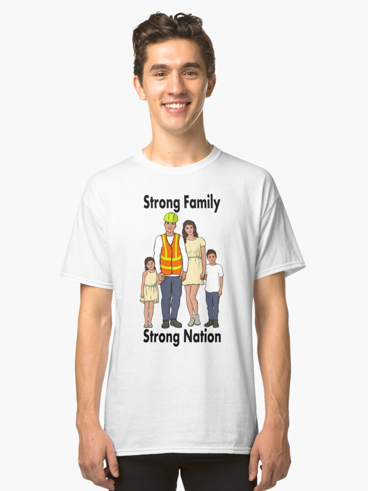 Strong Family - General Labor Classic T-Shirt Front