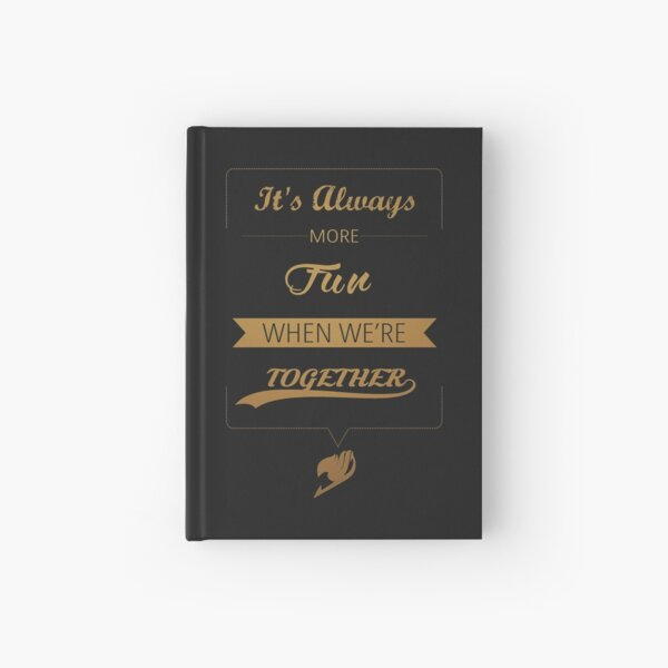 """""""It's always more fun when we're together"""" Hardcover Journal"""