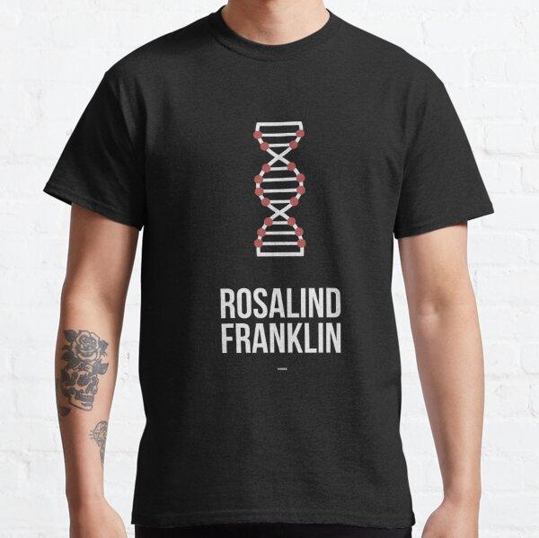 ROSALIND FRANKLIN - Women in Science Classic T-Shirt