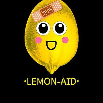 Lemon Aid Cute Lemon Pun by DogBoo