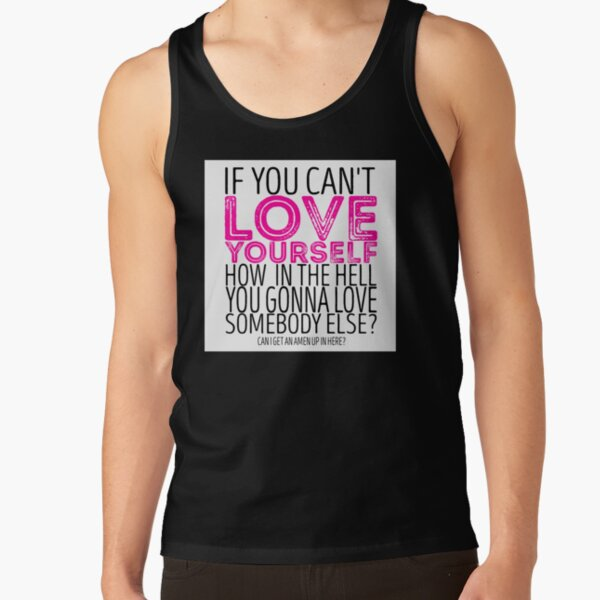 """RuPaul's Drag Race - """"If You Can't Love Yourself..."""" Quote Tank Top"""