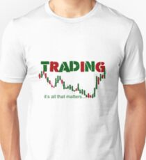 TRADING - Trading. It's All That Matters Unisex T-Shirt