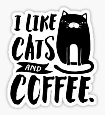 I Like Cats and Coffee Sticker