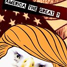 America the Great? by BLAH! Designs