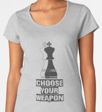 Choose Your Weapon Chess Women's Premium T-Shirt
