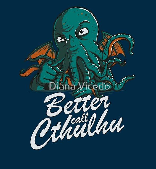 Better Call Cthulhu by Diana Vicedo