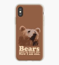 Bears used to scare me. Now I am one. iPhone Case