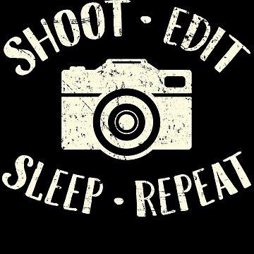 Shoot edit sleep repeat - Photographer by alexmichel