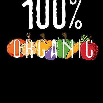 100% ORGANIC VEGAN by styleofpop