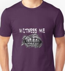 WITNESS ME!  Unisex T-Shirt